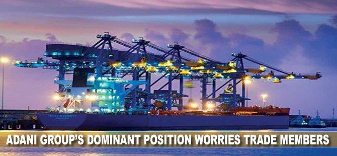 Adani Group's dominant position worries trade members