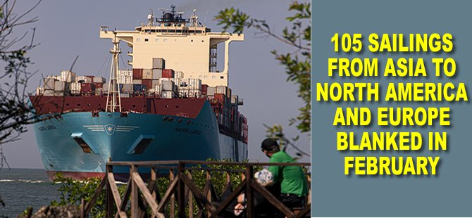 105 Sailings from Asia to North America and Europe Blanked in February