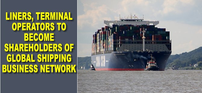 Liners, Terminal Operators to Become Shareholders of Global Shipping Business Network