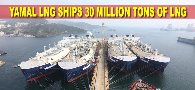 Yamal LNG Ships 30 Million Tons of LNG