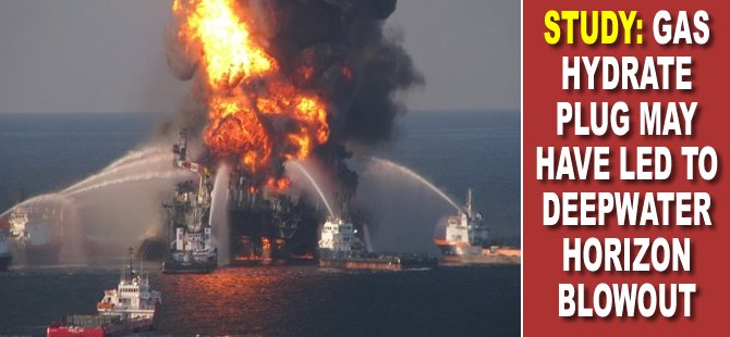 Study: Gas Hydrate Plug May Have Led to Deepwater Horizon Blowout