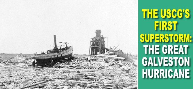 The USCG's First Superstorm: The Great Galveston Hurricane