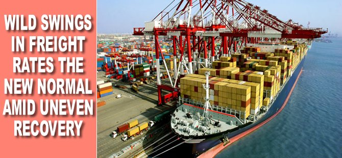 Wild Swings in Freight Rates the New Normal Amid Uneven Recovery