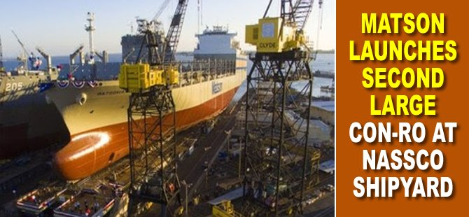 Matson Launches Second Large Con-Ro at NASSCO Shipyard