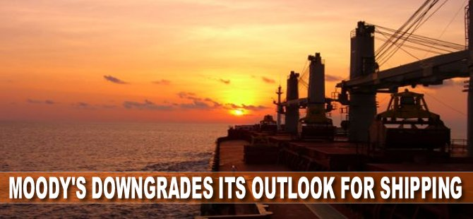 Moody's Downgrades its Outlook for Shipping
