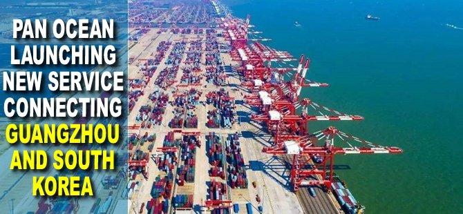 Pan Ocean launching new service connecting Guangzhou and South Korea