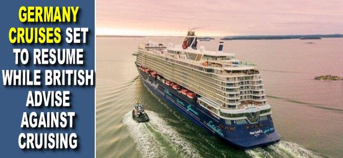 Germany Cruises Set to Resume While British Advise Against Cruising
