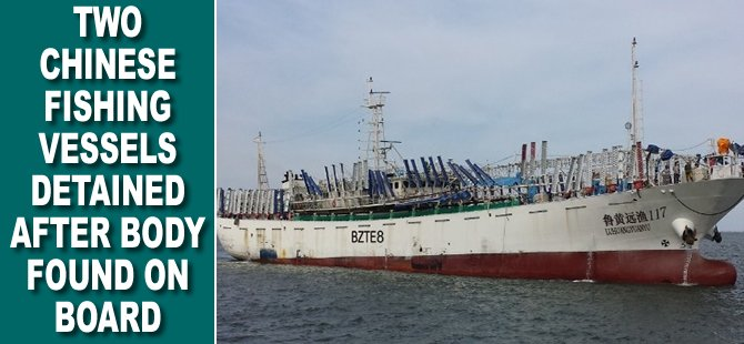Two Chinese Fishing Vessels Detained After Body Found on Board