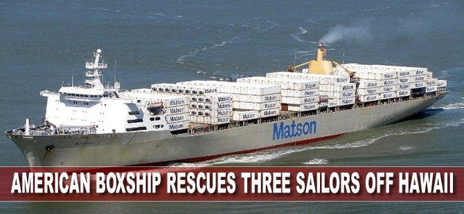 American Boxship Rescues Three Sailors Off Hawaii
