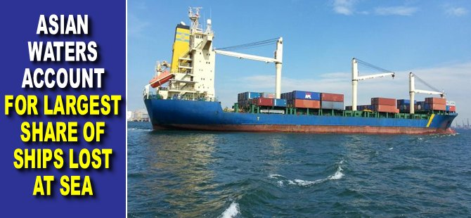 Asian waters account for largest share of ships lost at sea