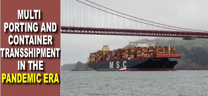 Multi-Porting and Container Transshipment in the Pandemic Era