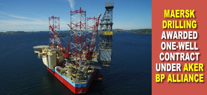 Maersk Drilling awarded One-Well Contract under Aker BP alliance