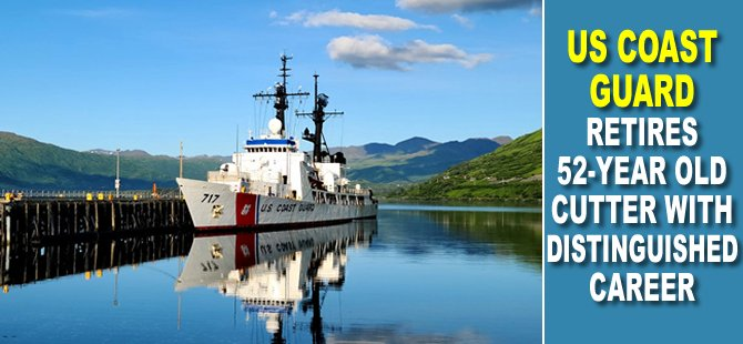 US Coast Guard Retires 52-Year Old Cutter With Distinguished Career