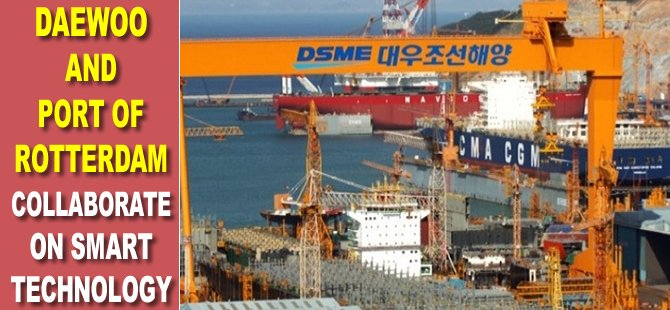 Daewoo and Port of Rotterdam Collaborate on Smart Technology