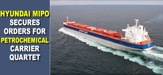 Hyundai Mipo secures orders for petrochemical carrier quartet