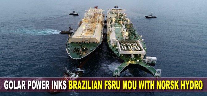 Golar Power inks Brazilian FSRU MoU with Norsk Hydro