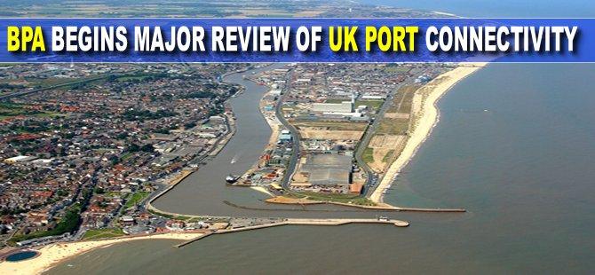 BPA begins major review of UK port connectivity