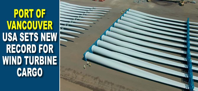 Port of Vancouver USA Sets New Record for Wind Turbine Cargo