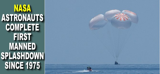 NASA Astronauts Complete First Manned Splashdown Since 1975