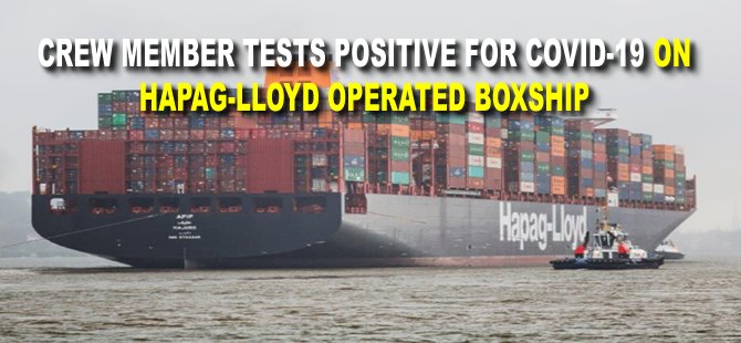 Crew member tests positive for COVID-19 on Hapag-Lloyd operated boxship