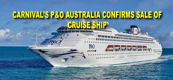 Carnival's P&O Australia Confirms Sale of Cruise Ship