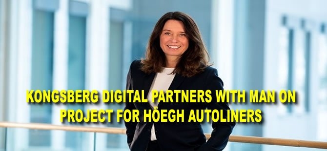 Kongsberg Digital Partners with MAN on Project for Höegh Autoliners