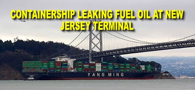 Containership leaking fuel oil at New Jersey terminal