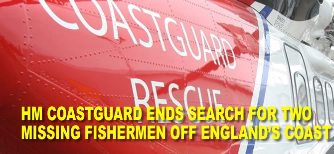 HM Coastguard Ends Search for Two Missing Fishermen Off England's Coast