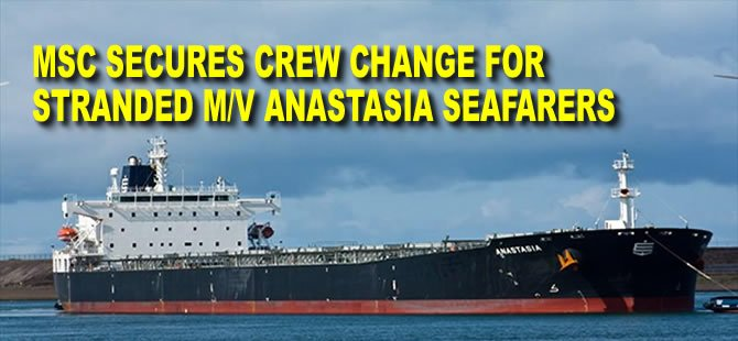 MSC Secures Crew Change for Stranded M/V Anastasia Seafarers
