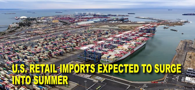 U.S. Retail Imports Expected to Surge Into Summer