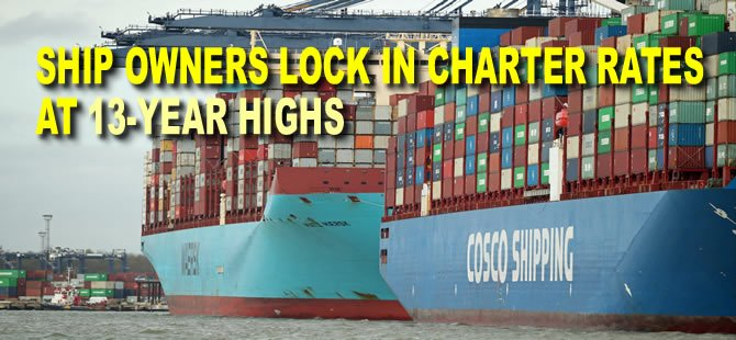 Ship Owners Lock In Charter Rates at 13-Year Highs