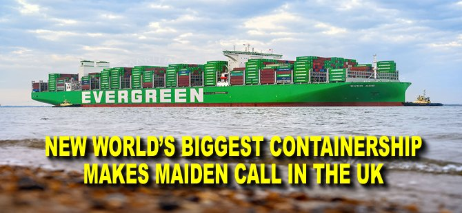 New World's Biggest Containership Makes Maiden Call in the UK